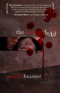 "the cover of ""The Loving Dead"", Amelia Beamer's debut novel."